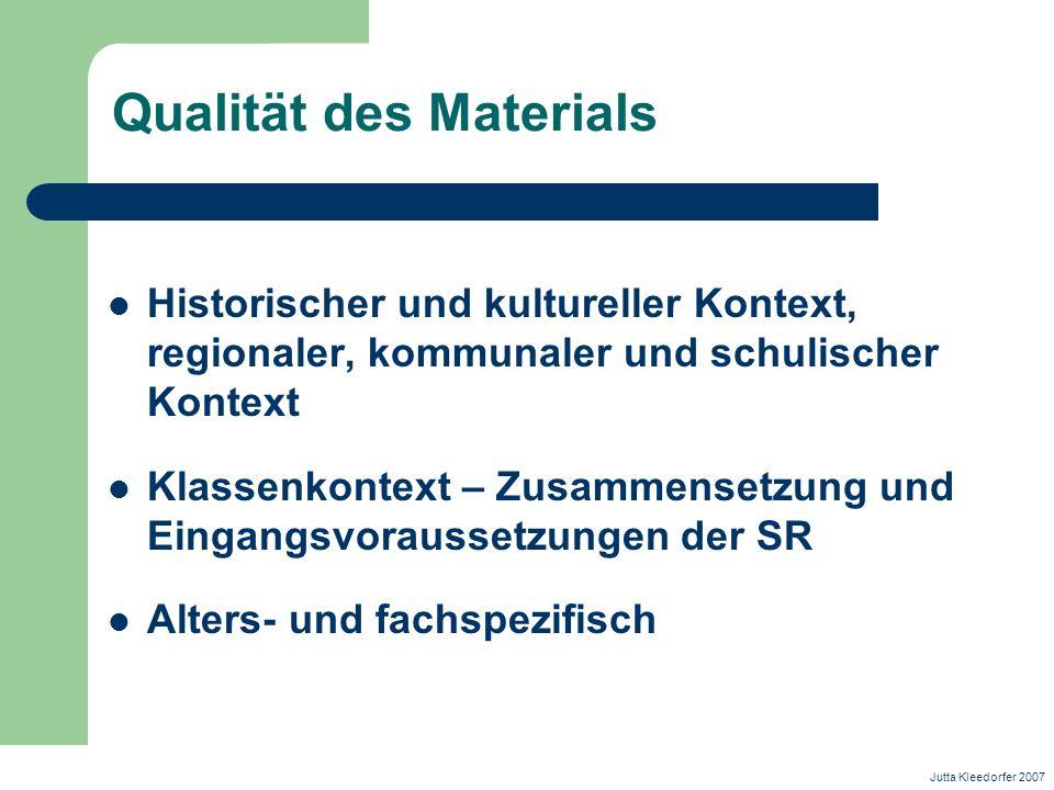 Qualität des Materials Historischer und kultureller Kontext, regionaler, kommunaler und schulischer Kontext Klassenkontext – Zusammensetzung und Einga