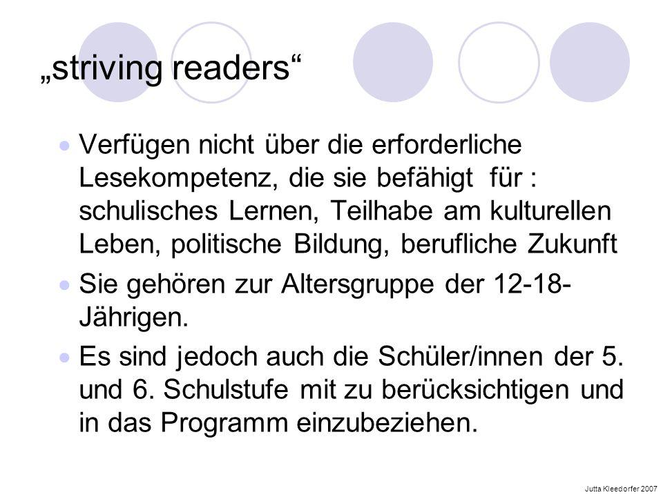 striving readers Verfügen nicht über die erforderliche Lesekompetenz, die sie befähigt für : schulisches Lernen, Teilhabe am kulturellen Leben, politi