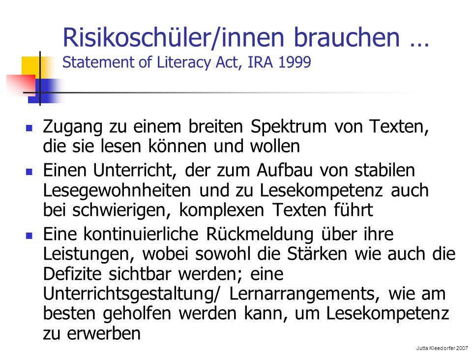 Risikoschüler/innen brauchen … Statement of Literacy Act, IRA 1999 Zugang zu einem breiten Spektrum von Texten, die sie lesen können und wollen Einen