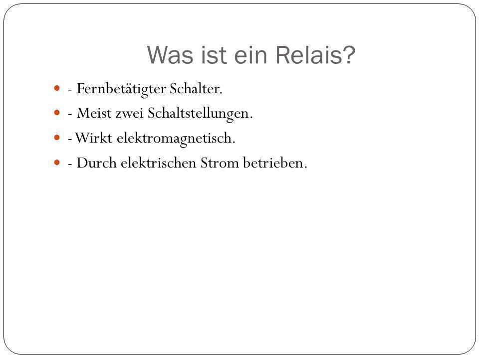 Inhaltsverzeichnis 1. Was ist ein Relais? 2. Geschichte 3. Wozu braucht man ein Relais? 4. Wie funktioniert ein Relais? 5. Wo kann man Relais finden?