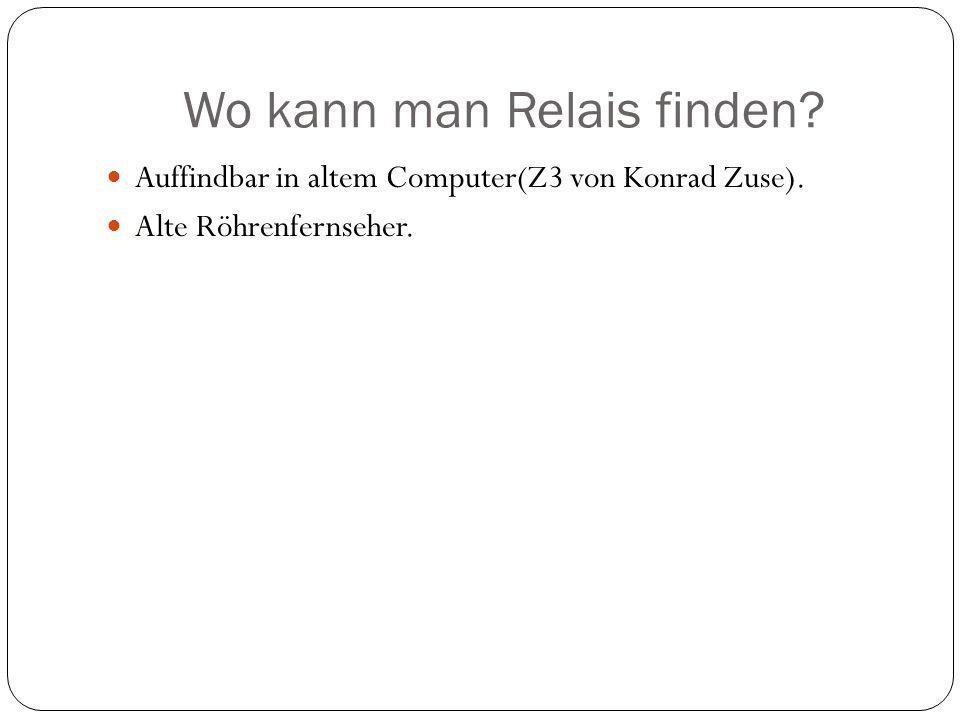Wo kann man Relais finden? Auffindbar in altem Computer(Z3 von Konrad Zuse). Alte Röhrenfernseher.