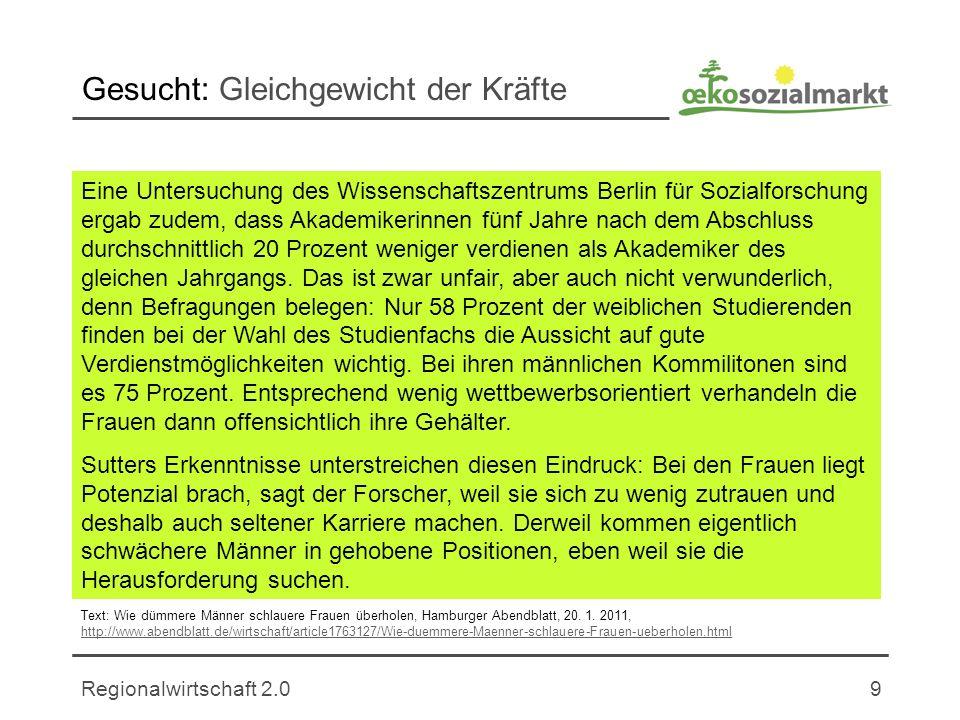 Regionalwirtschaft 2.09 Gesucht: Gleichgewicht der Kräfte Eine Untersuchung des Wissenschaftszentrums Berlin für Sozialforschung ergab zudem, dass Aka
