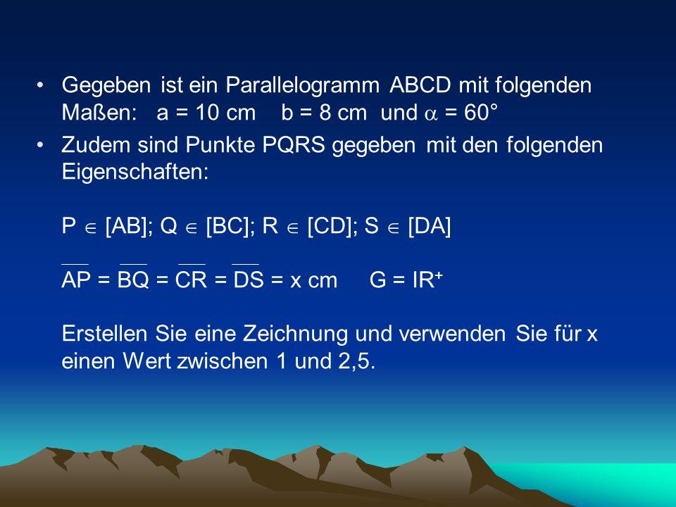 Gegeben ist ein Parallelogramm ABCD mit folgenden Maßen: a = 10 cm b = 8 cm und = 60° Zudem sind Punkte PQRS gegeben mit den folgenden Eigenschaften: