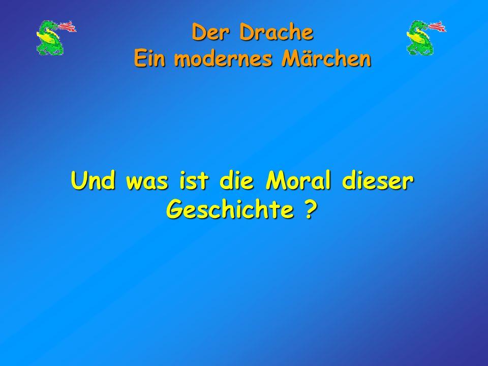 Der Drache Ein modernes Märchen Der Prinz erinnerte sich an die Frage des Drachen und antwortete schließlich, und antwortete schließlich, dass sie die