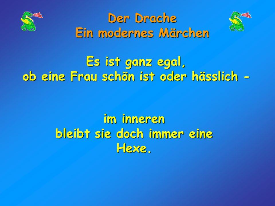 Der Drache Ein modernes Märchen Und was ist die Moral dieser Geschichte ?