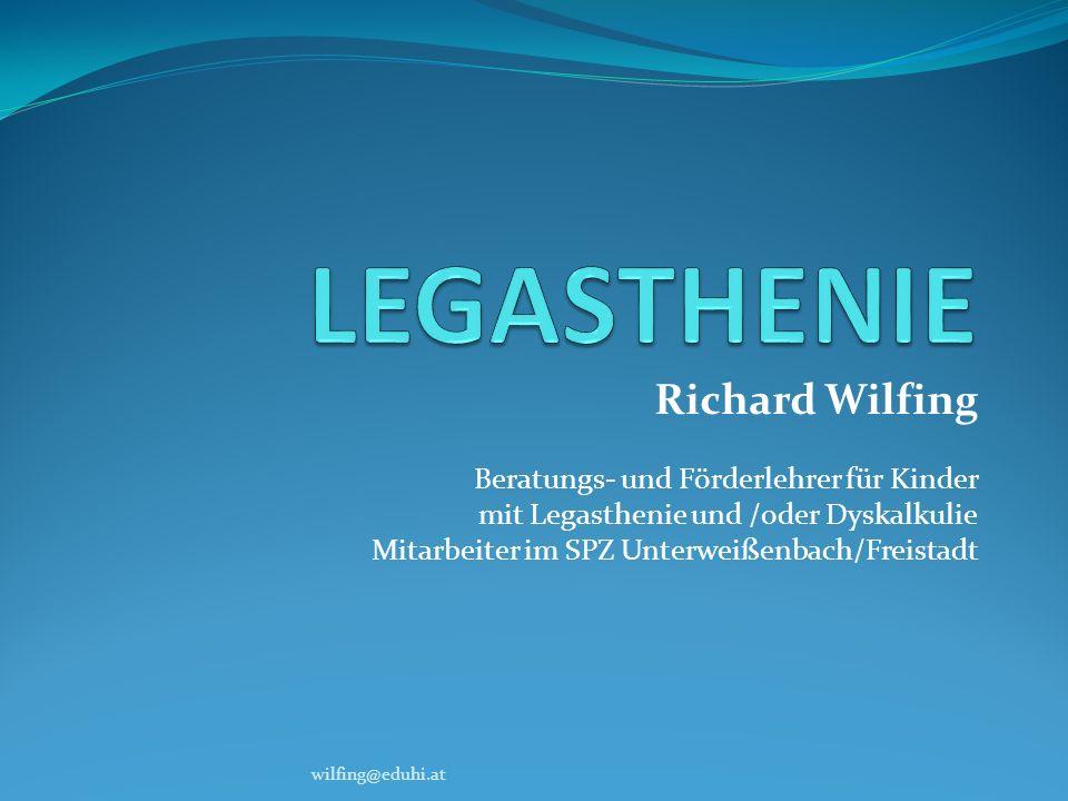 Richard Wilfing Beratungs- und Förderlehrer für Kinder mit Legasthenie und /oder Dyskalkulie Mitarbeiter im SPZ Unterweißenbach/Freistadt wilfing@eduh