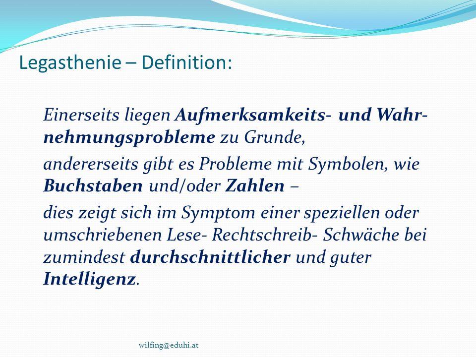 Legasthenie – Definition: Einerseits liegen Aufmerksamkeits- und Wahr- nehmungsprobleme zu Grunde, andererseits gibt es Probleme mit Symbolen, wie Buc