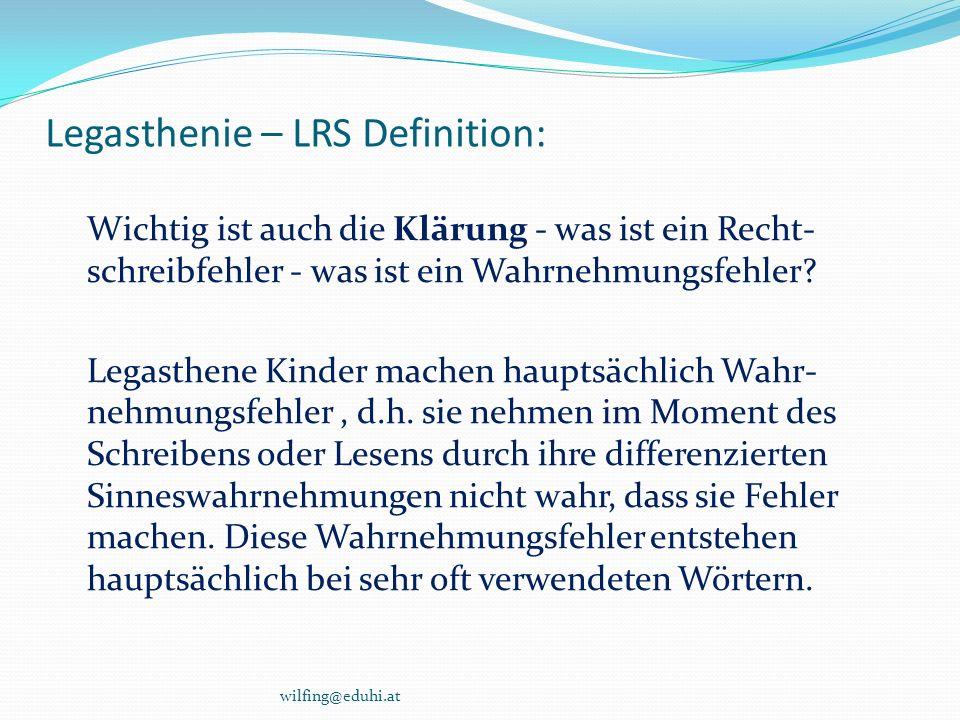 Legasthenie – LRS Definition: Wichtig ist auch die Klärung - was ist ein Recht- schreibfehler - was ist ein Wahrnehmungsfehler? Legasthene Kinder mach