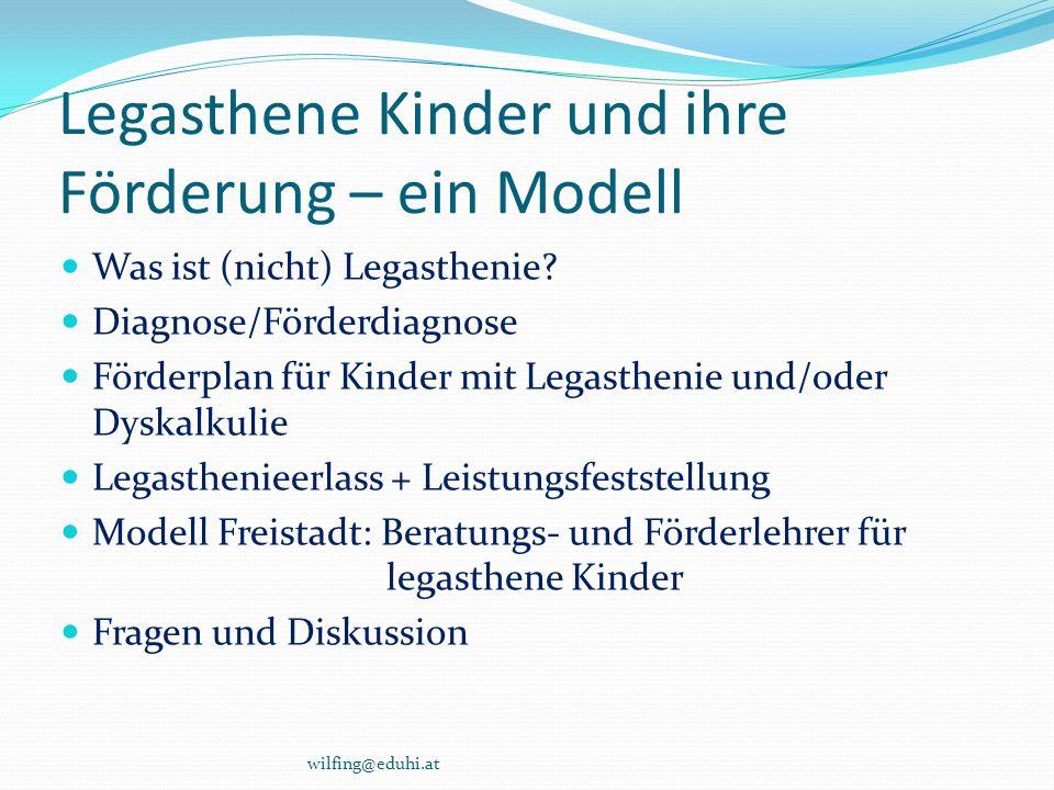 Legasthene Kinder und ihre Förderung – ein Modell Was ist (nicht) Legasthenie? Diagnose/Förderdiagnose Förderplan für Kinder mit Legasthenie und/oder