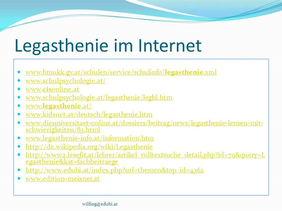Legasthenie im Internet www.bmukk.gv.at/schulen/service/schulinfo/legasthenie.xml www.bmukk.gv.at/schulen/service/schulinfo/legasthenie.xml www.schulp