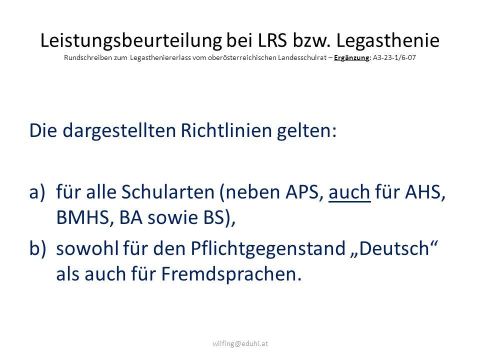 Leistungsbeurteilung bei LRS bzw. Legasthenie Rundschreiben zum Legastheniererlass vom oberösterreichischen Landesschulrat – Ergänzung: A3-23-1/6-07 D