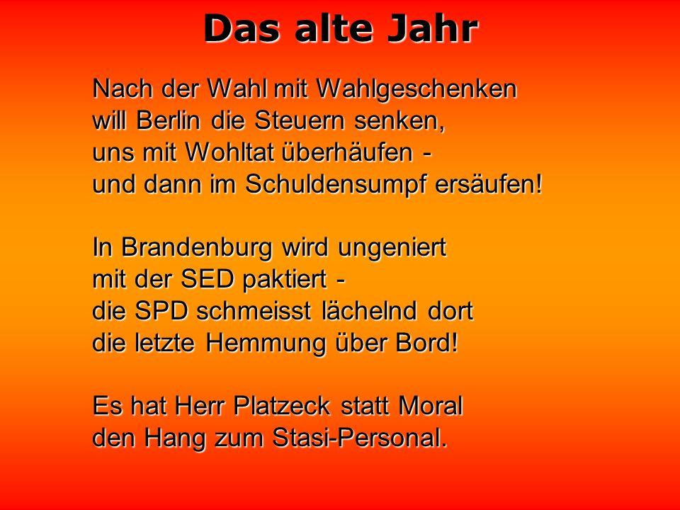 Das alte Jahr Drum haben wir jetzt mit Bedacht über Deutschland nachgedacht ! Die SPD ist fast zerstört; Sie ist kaum noch der Rede wert. Frau Merkel
