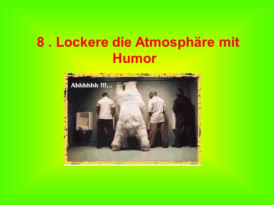 8. Lockere die Atmosphäre mit Humor