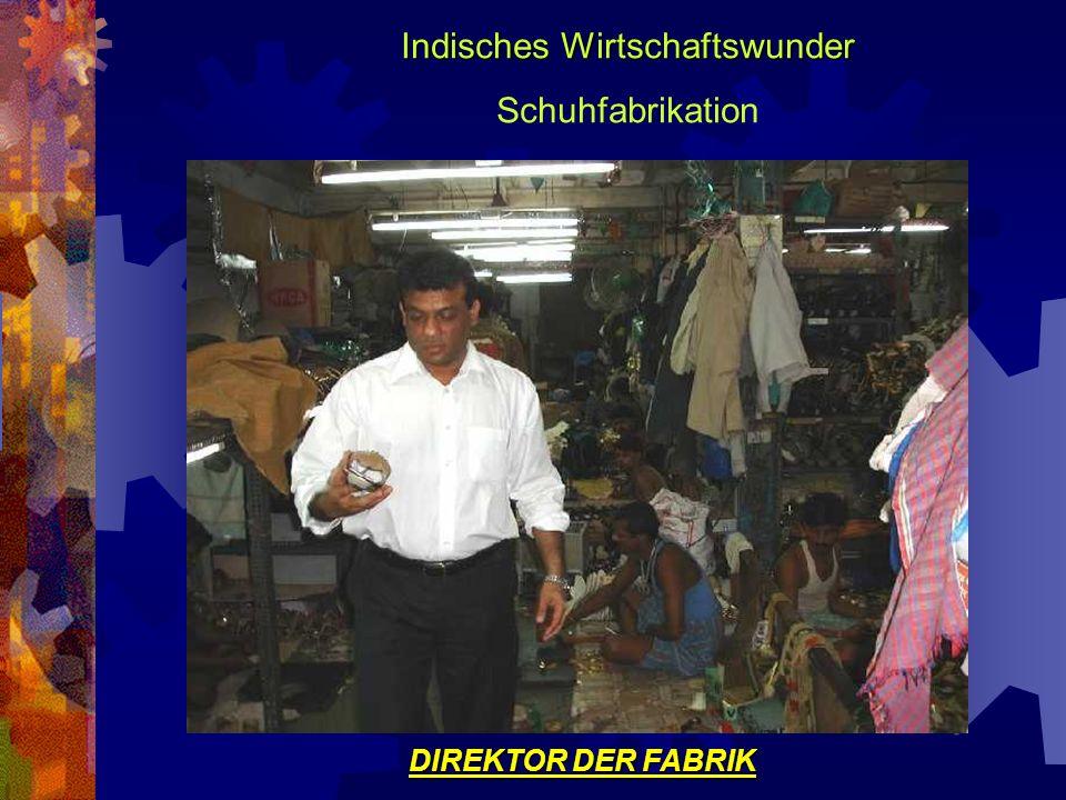 Indisches Wirtschaftswunder Schuhfabrikation DIREKTOR DER FABRIK
