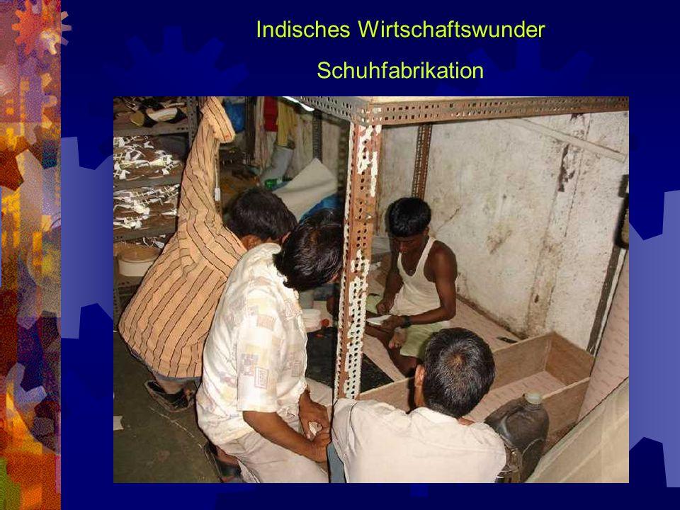 Indisches Wirtschaftswunder Schuhfabrikation