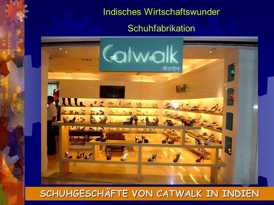 Indisches Wirtschaftswunder Schuhfabrikation SCHUHGESCHÄFTE VON CATWALK IN INDIEN