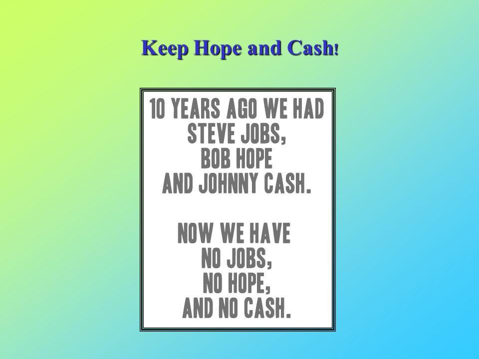 Keep Hope and Cash !