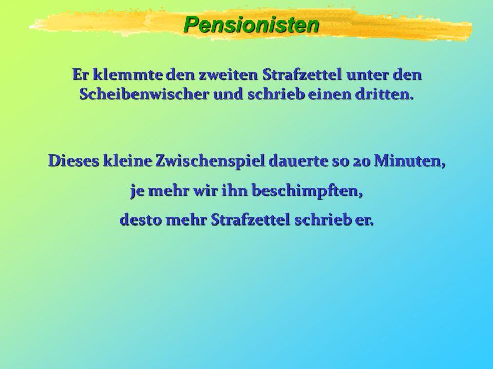 Pensionisten Er klemmte den zweiten Strafzettel unter den Scheibenwischer und schrieb einen dritten.