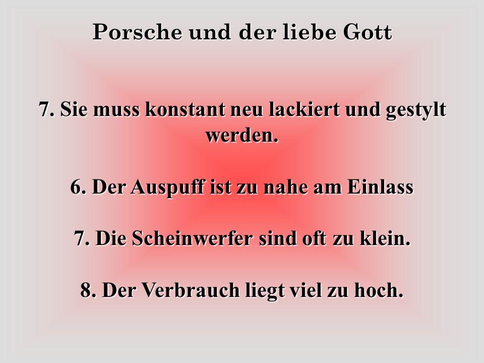 Porsche und der liebe Gott 1.Die Vorderseite ist nicht aerodynamisch.