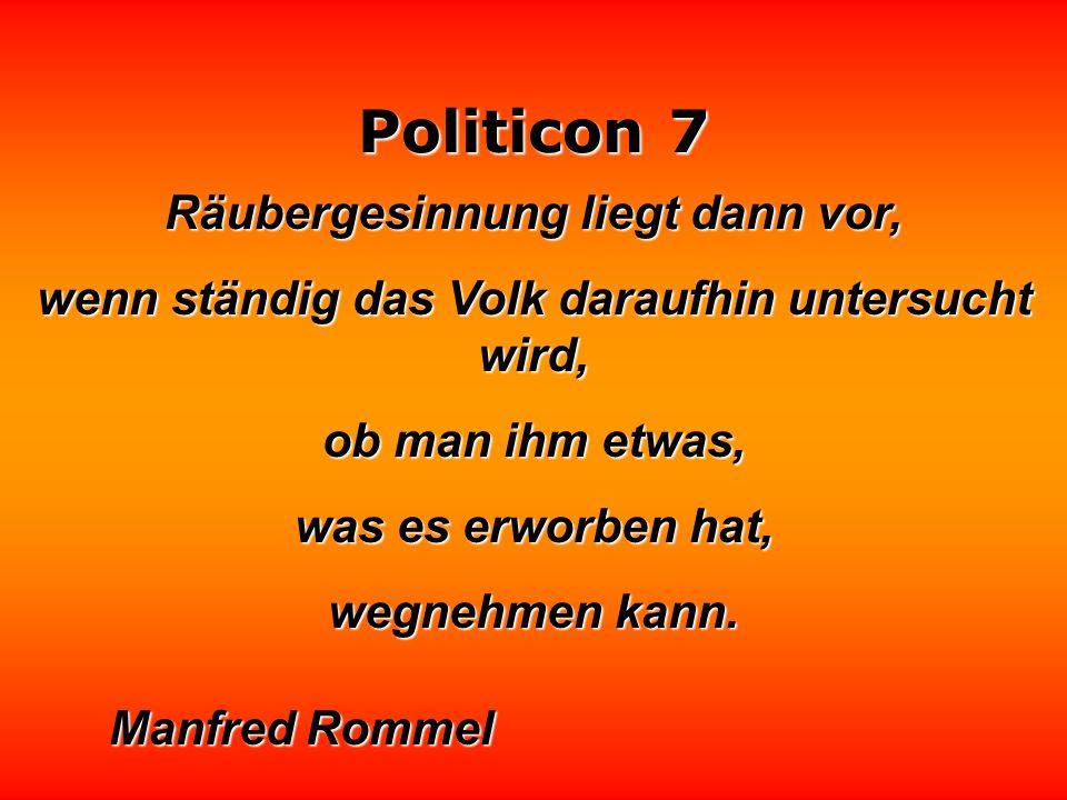 Politicon 7 Politiker, die sich von Meinungsumfragen zu stark beeinflussen lassen, leiden an repräsentativer Querschnittslähmung.