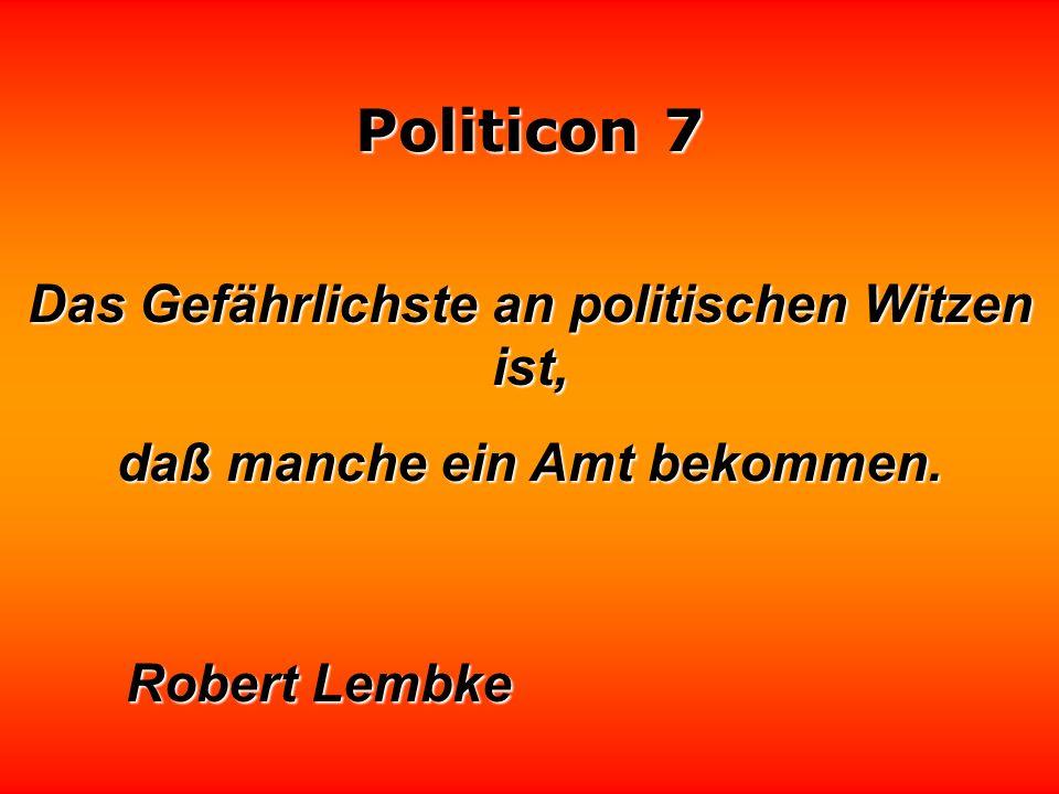 Politicon 7 Wer sich auf Politik einläßt, muß mit dem Ärgsten rechnen. Rita Süssmuth