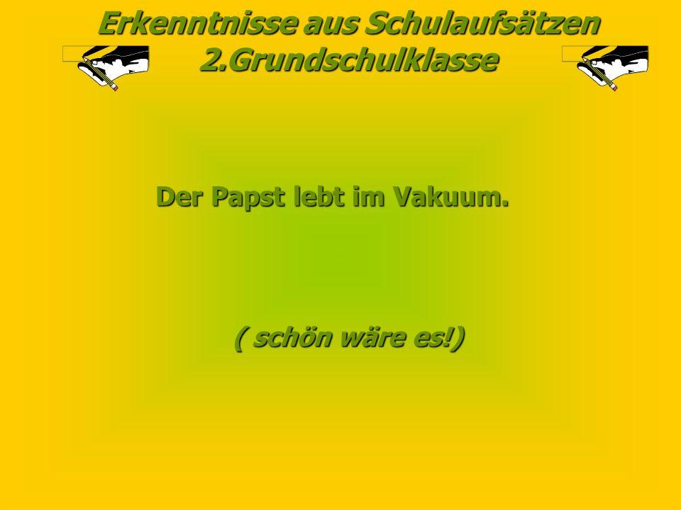 Erkenntnisse aus Schulaufsätzen 2.Grundschulklasse In Leipzig haben viele Komponisten und Künstler gelebt und gewürgt.