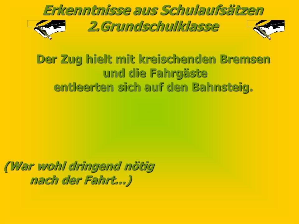 Erkenntnisse aus Schulaufsätzen 2.Grundschulklasse In Leipzig haben viele Komponisten und Künstler gelebt und gewürgt. (So hässlich ist Leipzig auch m