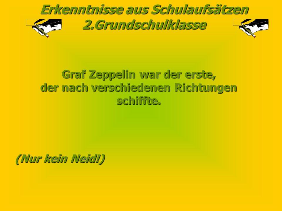 Erkenntnisse aus Schulaufsätzen 2.Grundschulklasse Alle Welt horchte auf, als Luther 1517 seine 95 Prothesen an die Schlosskirche zu Wittenberg schlug
