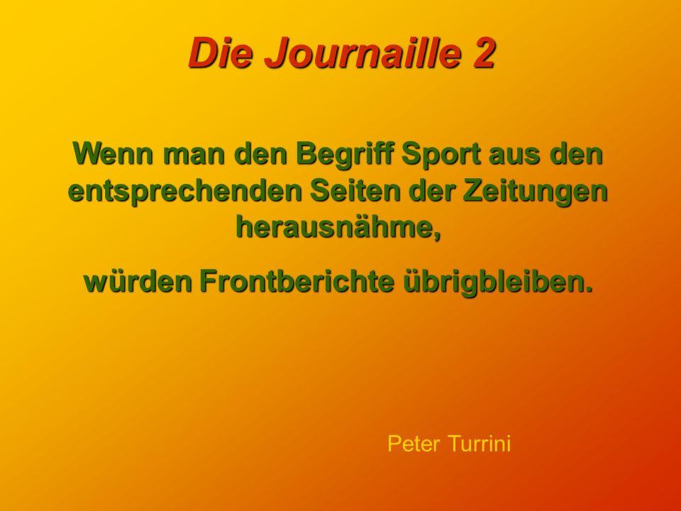Die Journaille 2 Den Blick auf die Welt kann man mit einer Zeitung versperren. Stanislaw Jerzy Lee