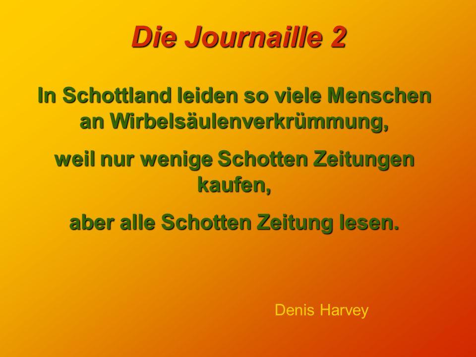 Die Journaille 2 Der sicherste Weg, in die Zeitung zu kommen, besteht darin, eine zu lesen, eine zu lesen, während man die Straße überquert. während m