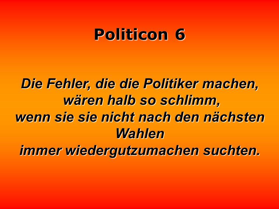Politicon 6 Wer in der Diktatur die Regierenden kritisiert, kommt ins Gefängnis. Wer in der Demokratie über die Regierenden schimpft, kommt in die Tal