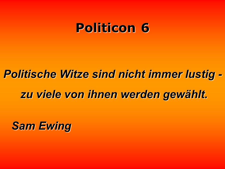 Politicon 6 Die Fehler, die die Politiker machen, wären halb so schlimm, wären halb so schlimm, wenn sie sie nicht nach den nächsten Wahlen immer wied