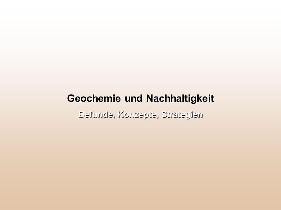 Geochemie und Nachhaltigkeit Befunde, Konzepte, Strategien