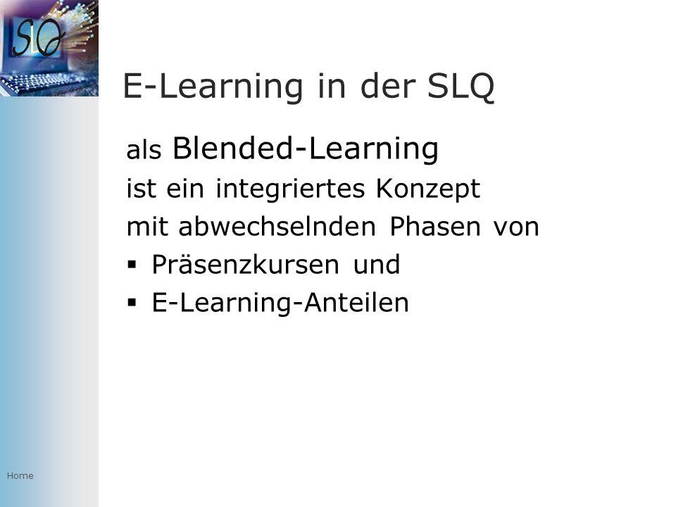 Home E-Learning in der SLQ als Blended-Learning ist ein integriertes Konzept mit abwechselnden Phasen von Präsenzkursen und E-Learning-Anteilen