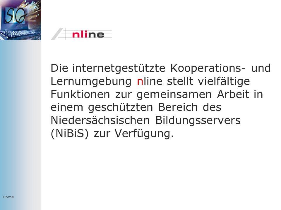 Home Die internetgestützte Kooperations- und Lernumgebung nline stellt vielfältige Funktionen zur gemeinsamen Arbeit in einem geschützten Bereich des Niedersächsischen Bildungsservers (NiBiS) zur Verfügung.