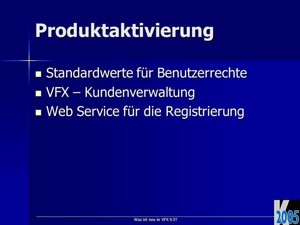 Was ist neu in VFX 9.5? Produktaktivierung Standardwerte für Benutzerrechte Standardwerte für Benutzerrechte VFX – Kundenverwaltung VFX – Kundenverwal