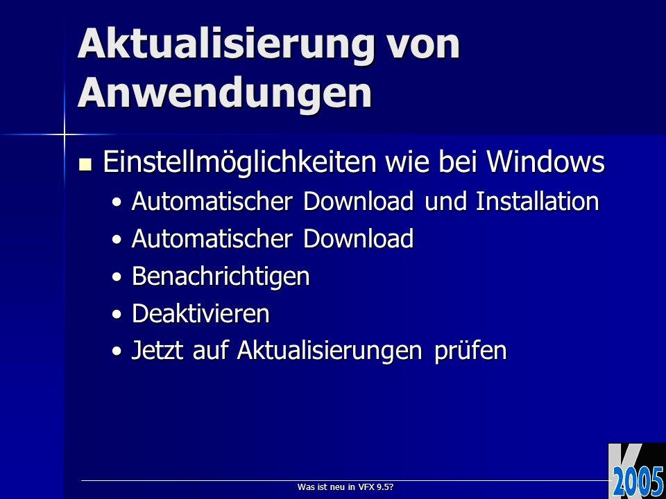 Was ist neu in VFX 9.5? Aktualisierung von Anwendungen Einstellmöglichkeiten wie bei Windows Einstellmöglichkeiten wie bei Windows Automatischer Downl