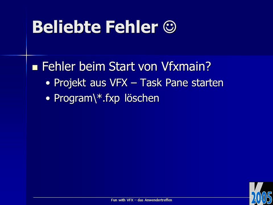 Fun with VFX – das Anwendertreffen Beliebte Fehler Beliebte Fehler Fehler beim Start von Vfxmain.
