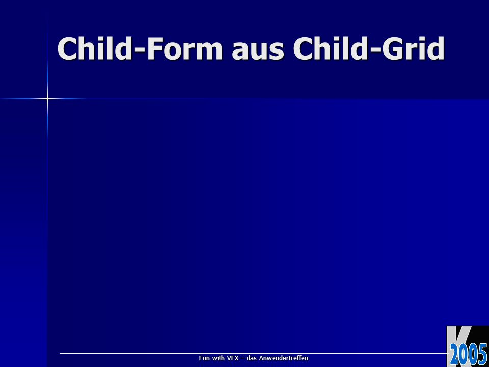 Fun with VFX – das Anwendertreffen Child-Form aus Child-Grid
