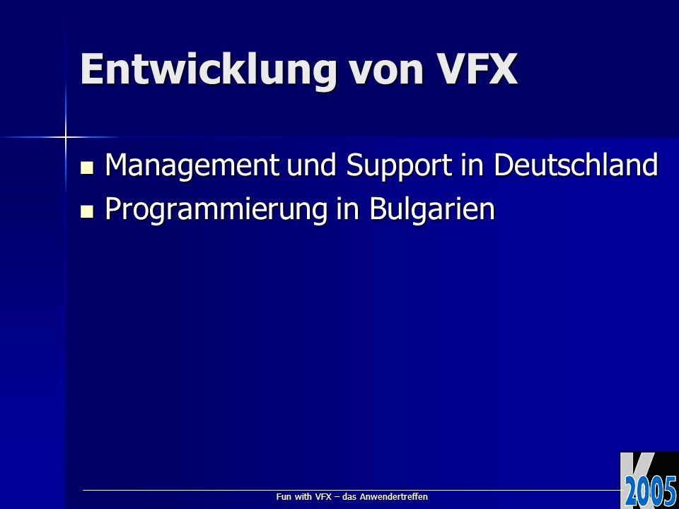Fun with VFX – das Anwendertreffen Entwicklung von VFX Management und Support in Deutschland Management und Support in Deutschland Programmierung in B