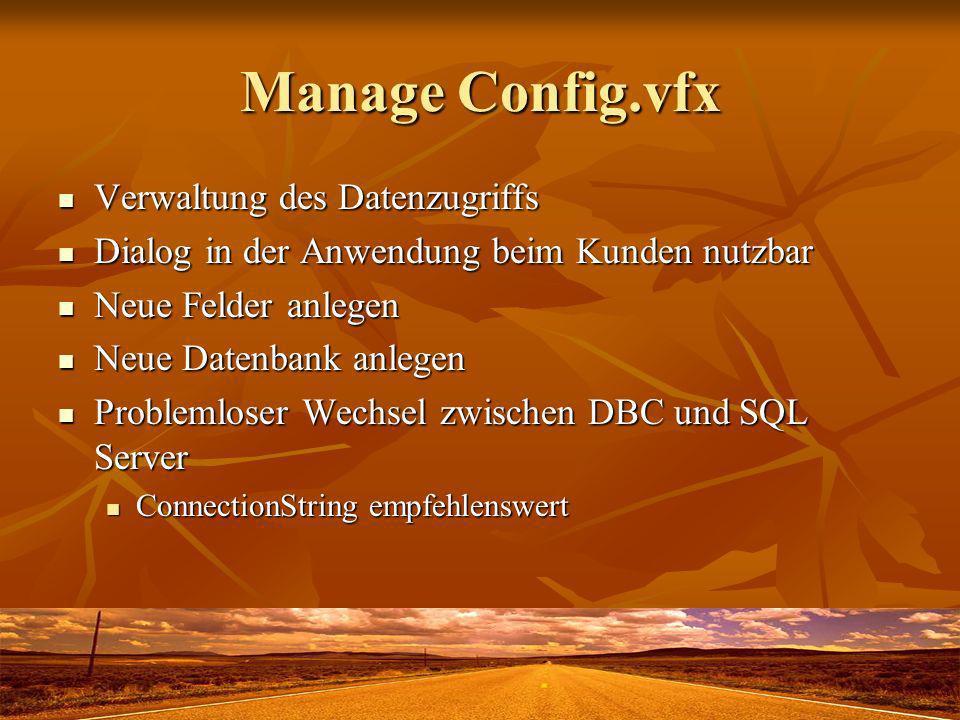 Umschalten DBC - SQL Durch Verwendung von Config.vfx Durch Verwendung von Config.vfx Wenn in der Anwendung ausschließlich mit Cursoradaptern gearbeitet wird Wenn in der Anwendung ausschließlich mit Cursoradaptern gearbeitet wird