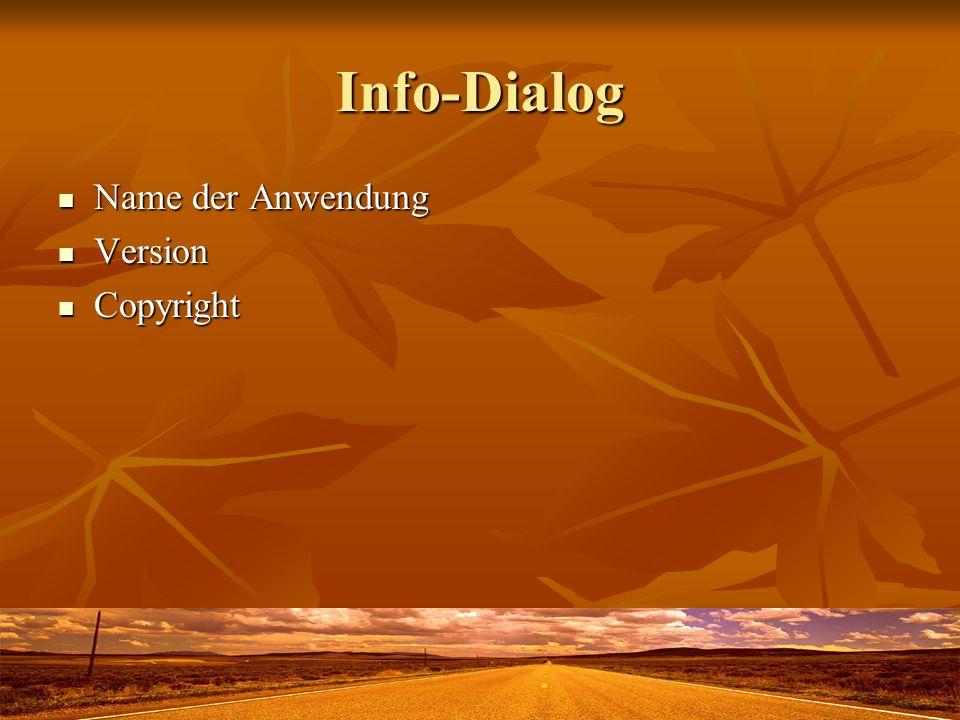Info-Dialog Name der Anwendung Name der Anwendung Version Version Copyright Copyright