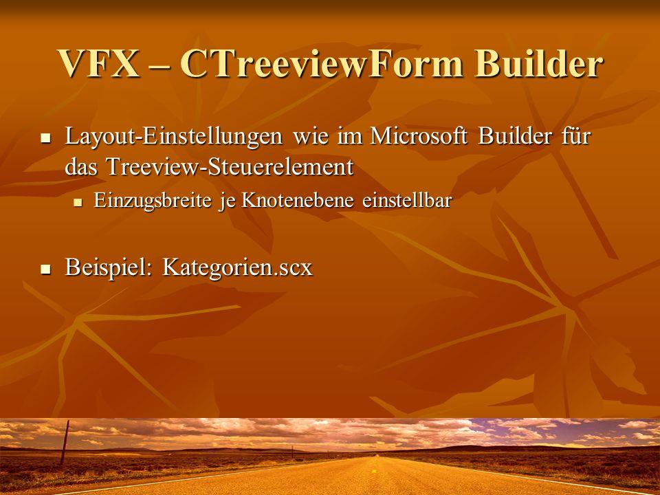 VFX – CTreeviewForm Builder Layout-Einstellungen wie im Microsoft Builder für das Treeview-Steuerelement Layout-Einstellungen wie im Microsoft Builder