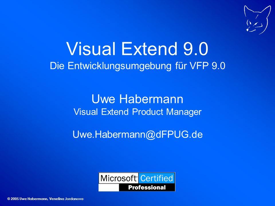 © 2005 Uwe Habermann, Venelina Jordanova Visual Extend 9.0 Das größte Update seit es VFX gibt Aktueller Build VFX 9.00.2709 Features für Entwickler Beispielanwendungen VFX90Traders VFX90Test VFPizza Datenzugriff