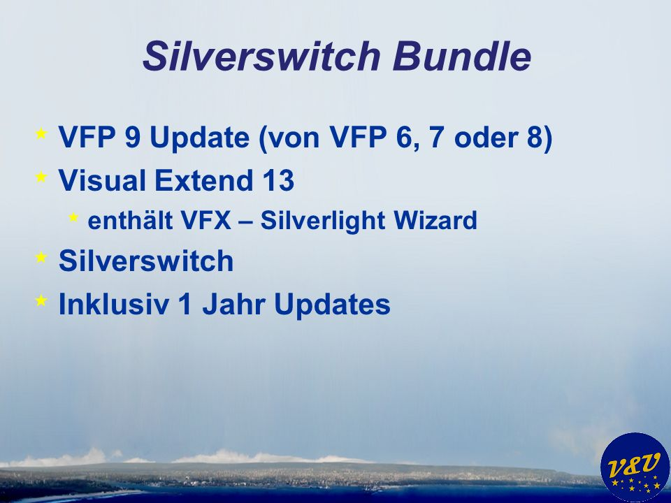 Silverswitch Bundle * VFP 9 Update (von VFP 6, 7 oder 8) * Visual Extend 13 * enthält VFX – Silverlight Wizard * Silverswitch * Inklusiv 1 Jahr Updates