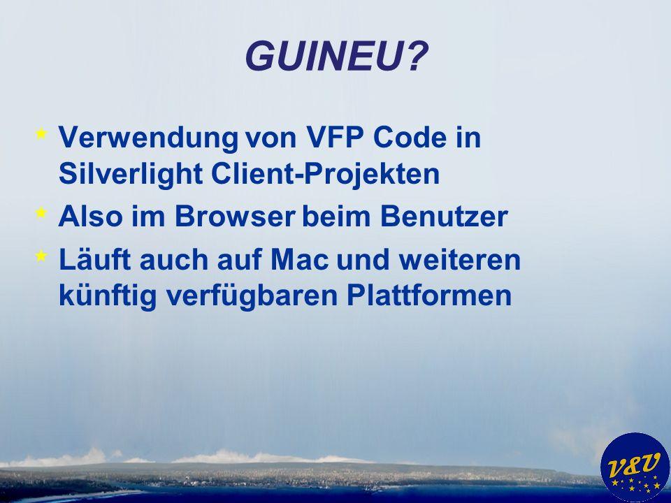 GUINEU * Von Christof Wollenhaupt * www.GUINEU.net www.GUINEU.net * VFP Laufzeitumgebung in C# entwickelt * Angepasste Version für Silverswitch Client Anwendungen * Exklusiv in Silverswitch * 1 DLL * VFP Code aus FXP Datei ausführen