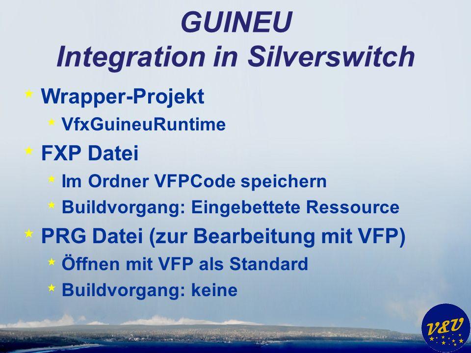 GUINEU * Deklaration using VfxGuineuRuntime; private readonly VfxGuineu _fox = new VfxGuineu( .FXP );