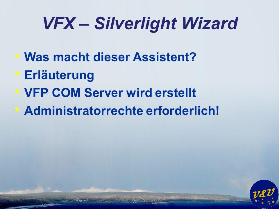 VFX – Silverlight Wizard * Was macht dieser Assistent.