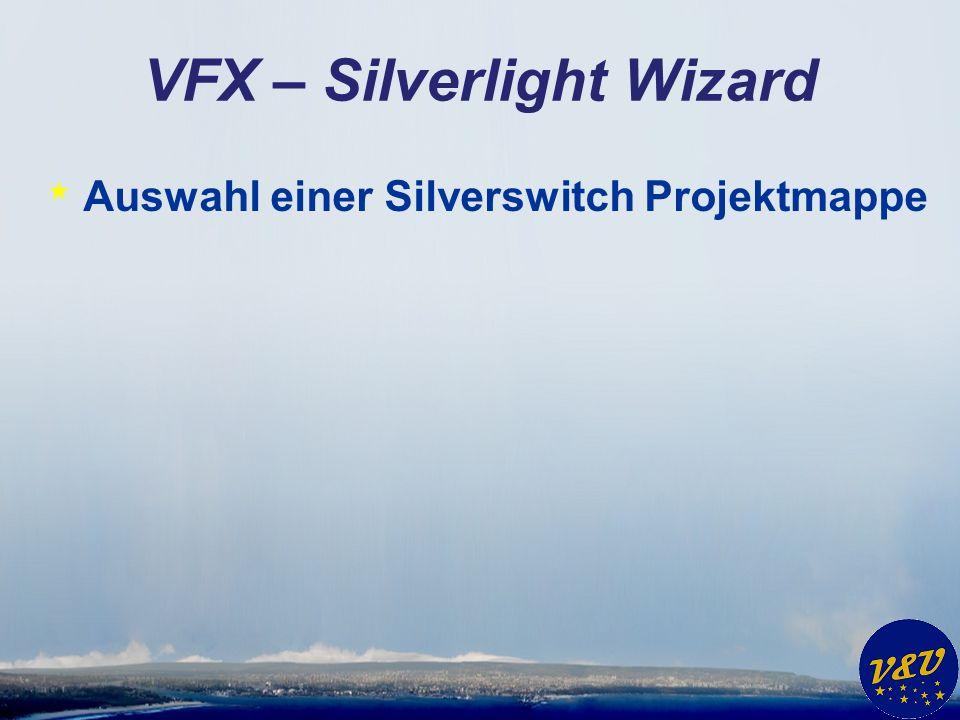VFX – Silverlight Wizard * Auswahl einer Silverswitch Projektmappe