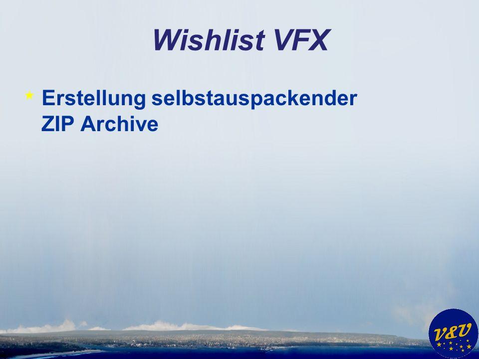 Wishlist VFX * Erstellung selbstauspackender ZIP Archive